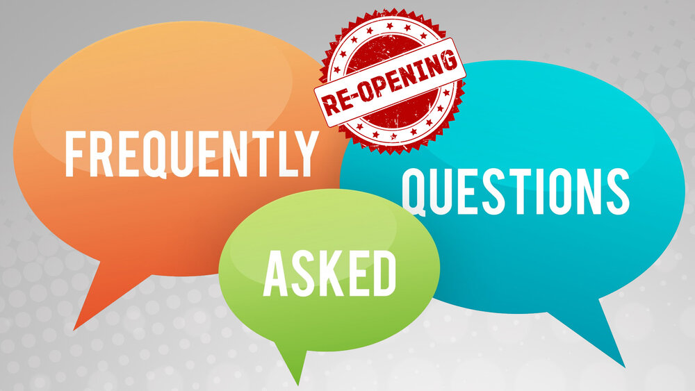 Re-opening Frequently asked Questions